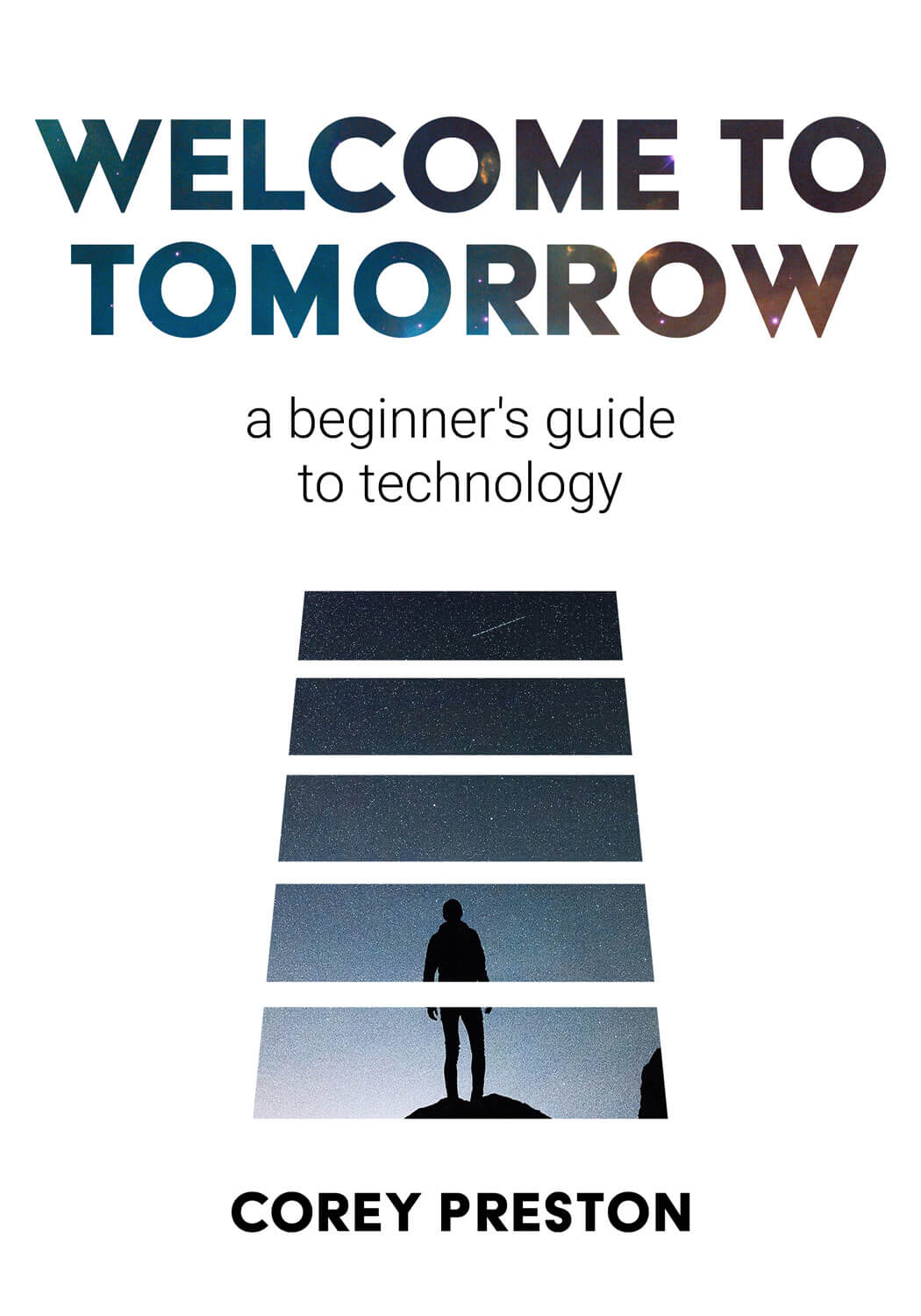 Welcome to Tomorrow a beginner's guide to technology